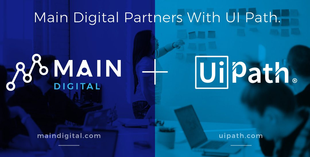 Main Digital Partners With UiPath to Accelerate Business Transformation Through RPA